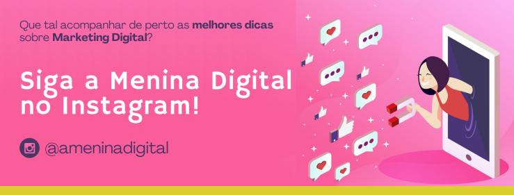 Siga a Menina Digital no Instagram para mais dicas de Marketing Digital ➤ a Menina Digital, Marketing de Conteúdo, Redes Sociais, Content Marketing, Social Media, Estratégias Online, Estratégias Digitais